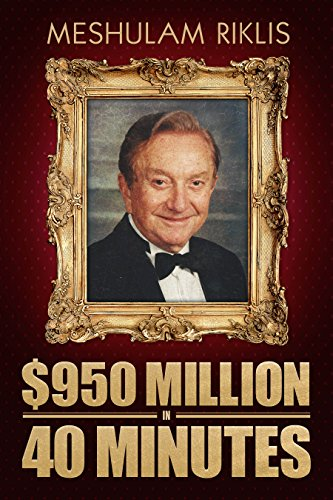 $950 Million in 40 Minutes: An Amazing Roller Coaster Biography of a Financial Mastermind (English Edition)