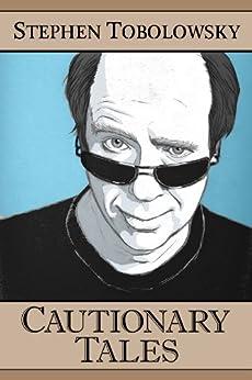 Cautionary Tales (Kindle Single) by [Tobolowsky, Stephen]