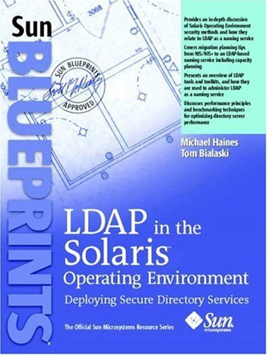 LDAP in the Solaris Operating Environment: Deploying Secure Directory Services by Michael Haines (2003-09-27) par Michael Haines;Tom Bialaski