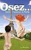 Osez faire l'amour à Paris (French Edition)