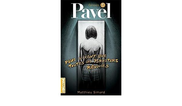 Plus vivant que toutes les pornstars réunies: Pavel, épisode 1 (French Edition)