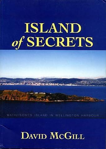 Island of Secrets: Matiu/Somes Island in Wellington Harbour