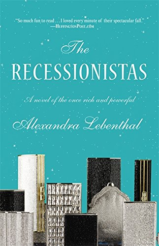 The Recessionistas: A Novel of the Once-Rich and Powerful