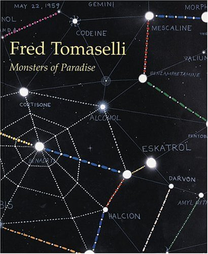 Fred Tomaselli: Monsters Of Paradise by John Yau (2005-01-15)