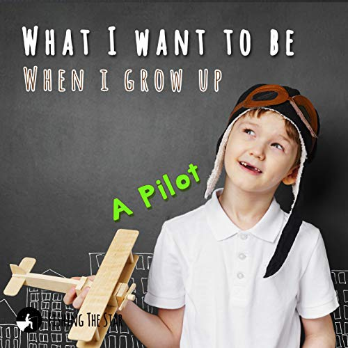 What I want to be When I grow up : A Pilot (When i grow up i want to be Book 2) di The Star, Fishing