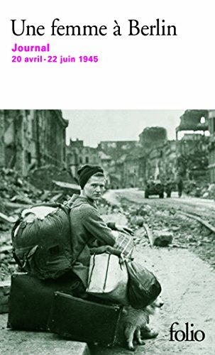 Une femme  Berlin: Journal 20 avril-22 juin 1945