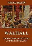 Walhall - Germanische Götter- und Heldensagen - Felix Dahn