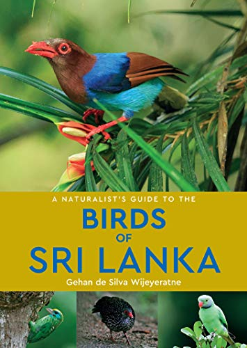 A A Naturalist's Guide to the Birds of Sri Lanka (2nd edition)