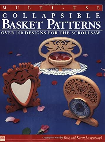 Multi-Use Collapsible Basket Patterns: Over 100 Designs for the Scroll Saw (100 Saw)