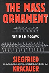 [The Mass Ornament: Weimar Essays] (By: Siegfried Kracauer) [published: July, 1995]