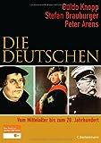 Die Deutschen: Vom Mittelalter bis zum 20. Jahrhundert - Guido Knopp