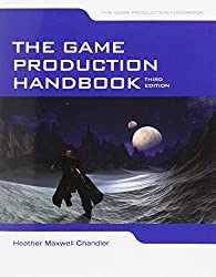 The Game Production Handbook 3rd Edition