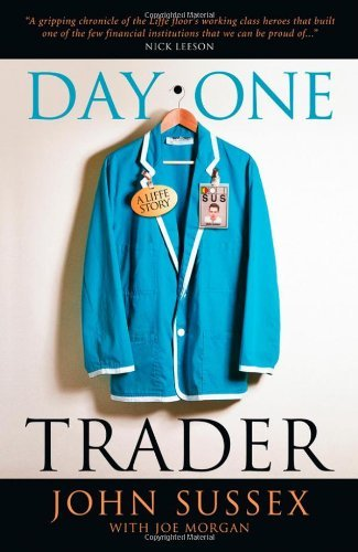 day-one-trader-a-liffe-story-by-john-sussex-2009-08-17