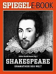 William Shakespeare - Dramatiker der Welt: Ein SPIEGEL E-Book (German Edition)