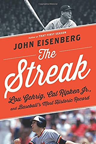 The Streak: Lou Gehrig, Cal Ripken Jr., and Baseball's Most Historic Record