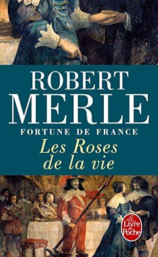 Fortune de France, tome 9 : Les Roses de la vie par Robert Merle