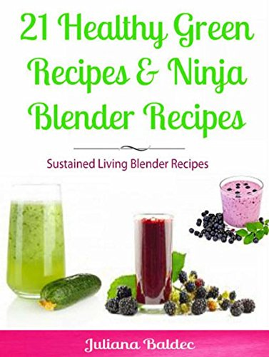 21 Healthy Green Recipes & Fruit Ninja Blender Recipes ...