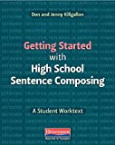 #8: Getting Started With High School Sentence Composing: A Student Worktext