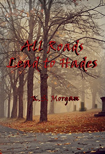 All Roads Lead to Hades: (M/M; Romance/Mystery) (English Edition) (Ks Morgan)