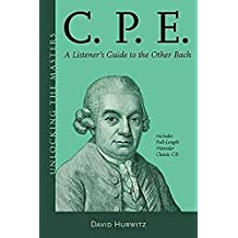 C.P.E.: A Listener's Guide to the Other Bach
