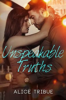 Unspeakable Truths by [Tribue, Alice]
