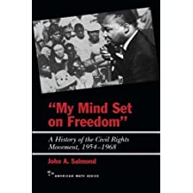 My Mind Set on Freedom: A History of the Civil Rights Movement, 1954-1968 (American Ways (Paperback))