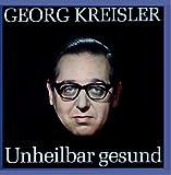 Songtexte von Georg Kreisler - Unheilbar gesund
