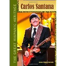 Carlos Santana (The Great Hispanic Heritage) (English Edition)