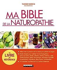 Ma bible de la naturopathie par Thierry Morfin