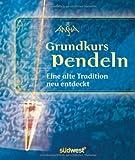 Grundkurs Pendeln-Set: Eine alte Tradition neu belebt - Mit Kristallpendel - Ansha