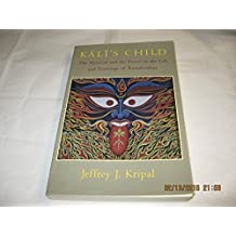 Kali's Child: The Mystical and the Erotic in the Life and Teachings of Ramakrishna by Jeffrey J. Kripal (1995-09-15)