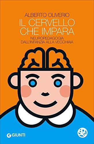 Il cervello che impara. Neuropedagogia dall'infanzia alla vecchiaia: 1