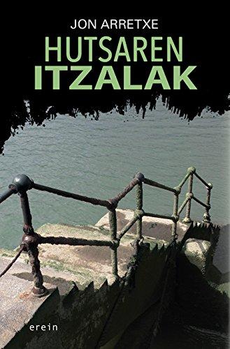 Hutsaren itzalak (Basque Edition) por Jon Arretxe