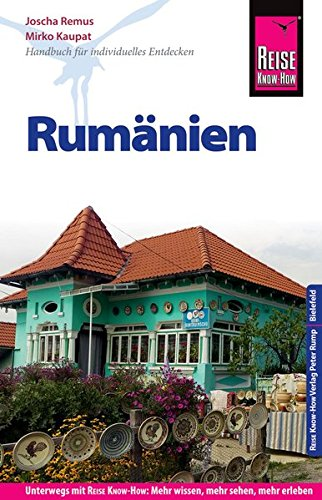 Reise Know-How Reiseführer Rumänien: Reiseführer für individuelles Entdecken