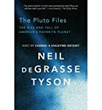 [(The Pluto Files: The Rise and Fall of America's Favorite Planet)] [Author: Neil Degrasse Tyson] published on (October, 2014)
