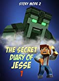 Story Mode: The Secret Diary Of Jesse 1: Episode 1: The Hero (Jesse's Diary)
