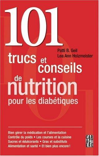 101 trucs et conseils de nutrition pour les diabÿ©tiques par Patti-B Geil