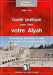 Guide pratique pour faire votre Alyah: Informations, démarches et outils pour réussir votre montée en Israël.