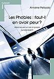 Telecharger Livres Les Phobies faut il en avoir peur idees recues sur les phobies (PDF,EPUB,MOBI) gratuits en Francaise
