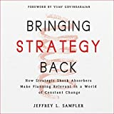 Jossey-Bass Business & Management Series: Bringing Strategy Back: How Strategic Shock Absorbers Make Planning Relevant in a World of Constant Change