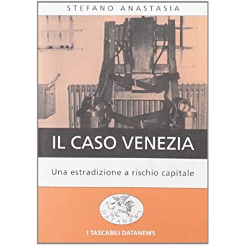 Il Caso Venezia. Una Richiesta Di Estradizione A Rischio Capitale