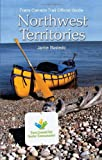 Trans Canada Trail Northwest Territories: Official Guide of the Trans Canada Trail