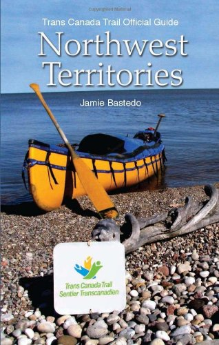 trans-canada-trail-northwest-territories-official-guide-of-the-trans-canada-trail