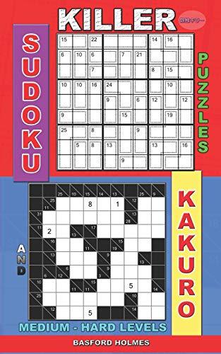 Killer sudoku puzzles and Kakuro.: Medium - hard levels. (Killer sudoku and his friends, Band 15)