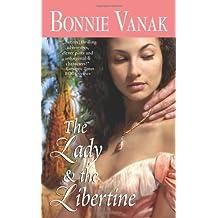 The Lady & the Libertine (Leisure Historical Romance) by Bonnie Vanak (2009-04-01)