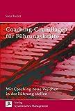 Coaching Grundlagen für Führungskräfte: Mit Coaching neue Weichen in der Führung stellen