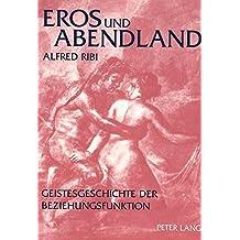 Eros Und Abendland: Geistesgeschichte Der Beziehungsfunktion