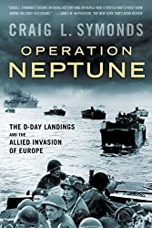 Operation Neptune: The D-Day Landings and the Allied Invasion of Europe by Craig L. Symonds (2016-05-01)