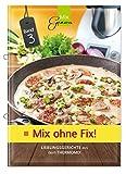 Mix ohne Fix - BAND 3!: Lieblingsgerichte aus dem Thermomix - Wild Corinna
