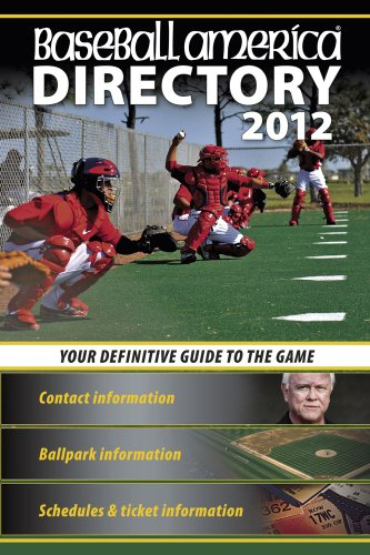 Baseball America 2012 Directory: 2012 Baseball Reference, Schedules, Contacts, Phone Info & More (Baseball America Directory)